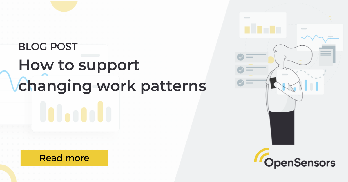 OpenSensors - How to support changing work patterns