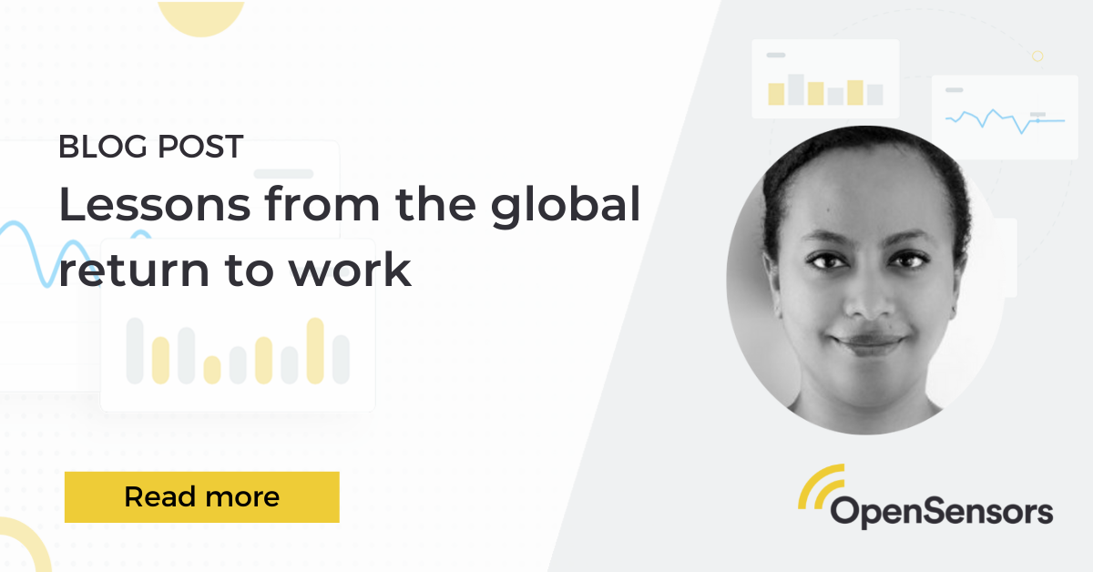 OpenSensors - Lessons learned from global return to work