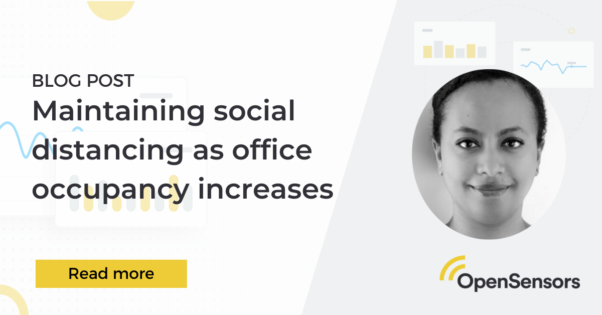 OpenSensors - How to maintain social distancing as office occupancy increases