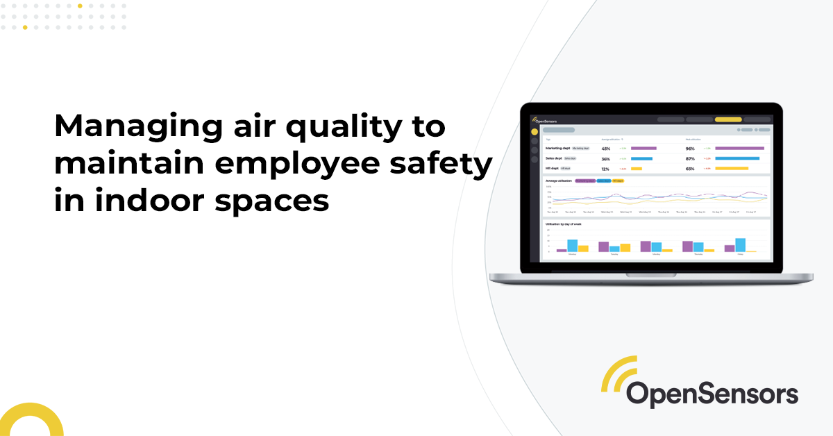 OpenSensors - Managing air quality to maintain employee safety in indoor spaces