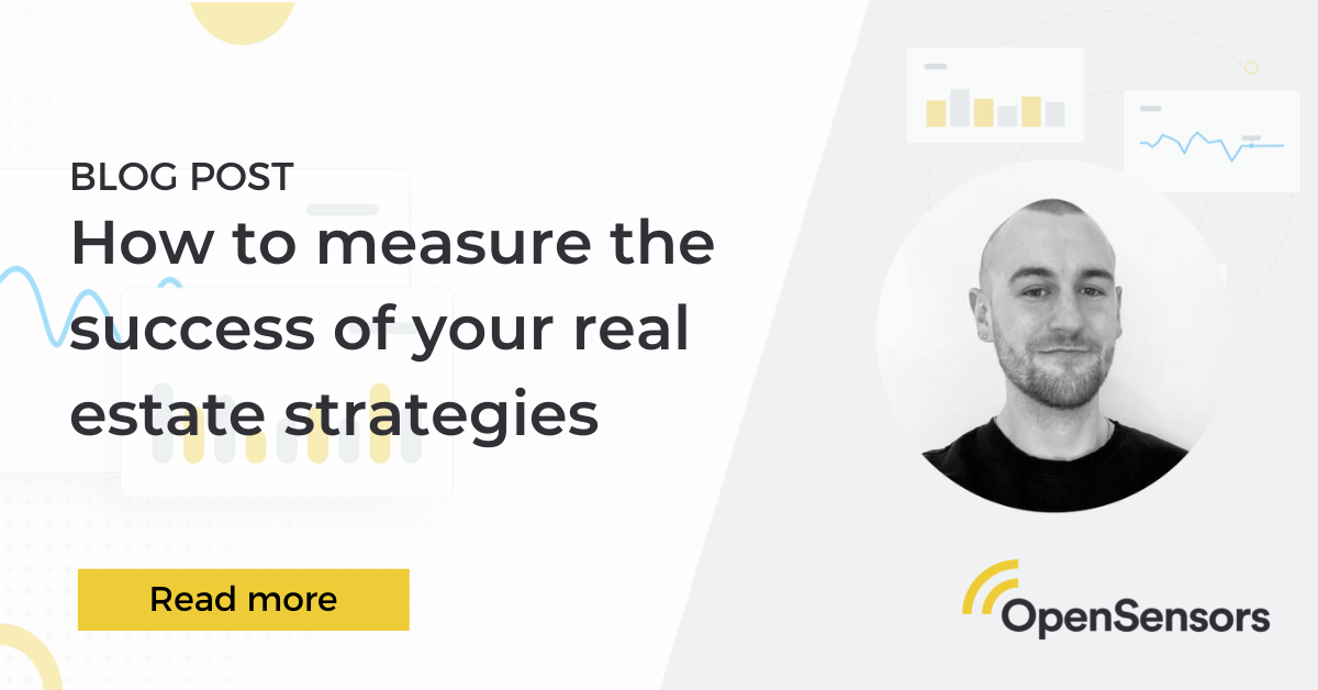 OpenSensors - How to measure the success of real estate strategy