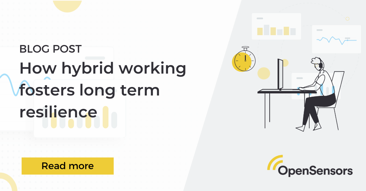 OpenSensors - How hybrid working fosters long term resilience within the workplace